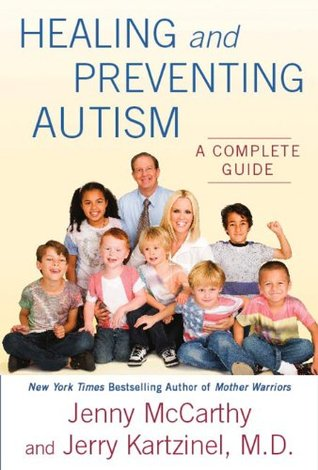 Healing and Preventing Autism: A Complete Guide  by  Jenny McCarthy