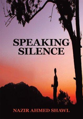 Speaking Silence Nazir Ahmed Shawl