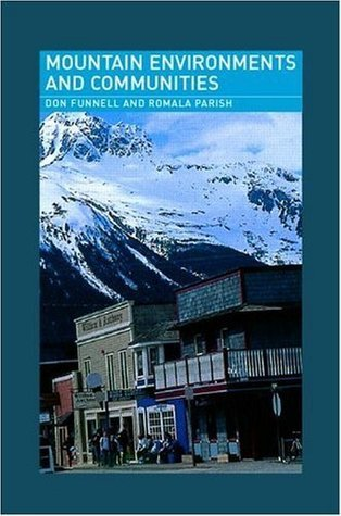 Mountain Environments and Communities  by  Don Funnell