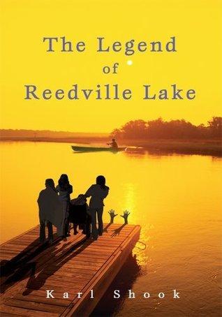 The Legend of Reedville Lake Karl Shook