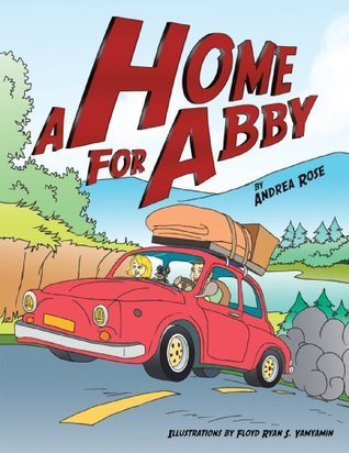 A Home for Abby  by  Andrea Rose