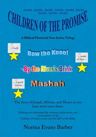 CHILDREN OF THE PROMISE: A biblical historical nonfiction trilogy Norma Evans Barber