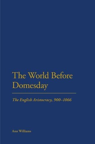 World Before Domesday: The English Aristocracy 871-1066  by  Ann Williams
