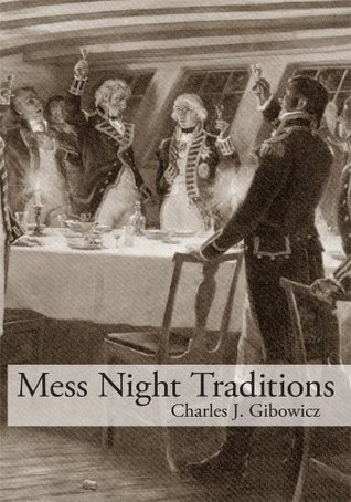 Mess Night Traditions Charles J. Gibowicz