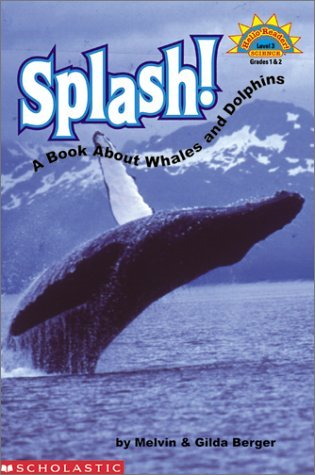 Splash! A Book About Whales And Dolphins (level 3)  by  Melvin A. Berger