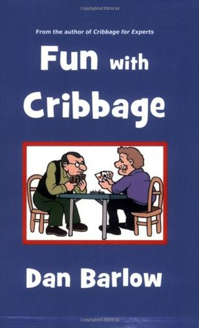Fun with Cribbage  by  Dan Barlow