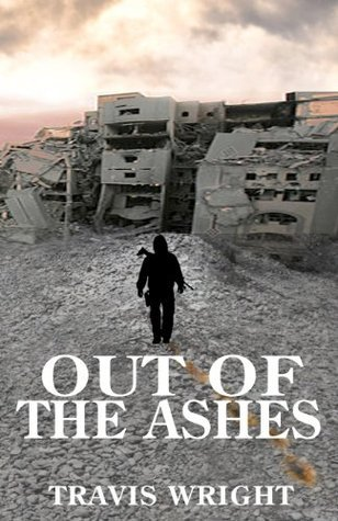 Out of the Ashes (Volume 2)  by  Travis Wright