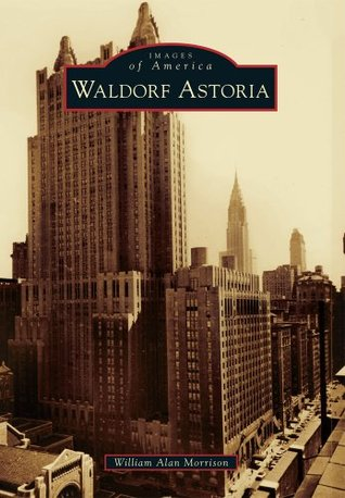 Waldorf Astoria  by  William Alan Morrison