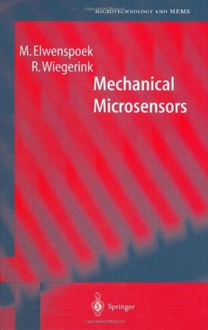 Mechanical Microsensors (Microtechnology and MEMS) M. Elwenspoek