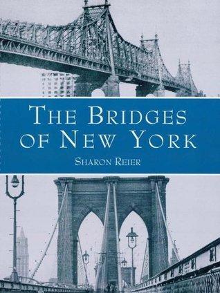 The Bridges of New York Sharon Reier