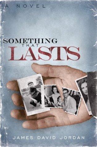 Something That Lasts: a novel  by  James David Jordan
