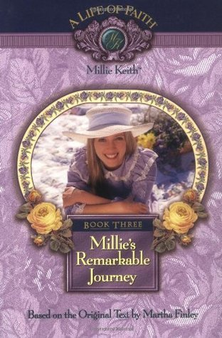 Millies Remarkable Journey (A Life of Faith: Millie Keith #3)  by  Martha Finley