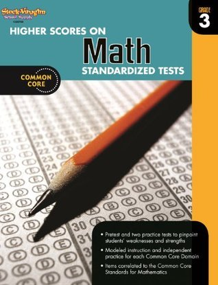 Higher Scores on Math Standardized Tests, Grade 3 Steck-Vaughn Company