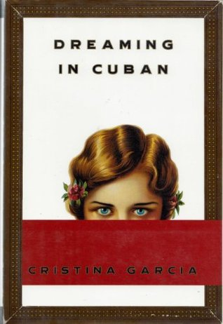 Dreaming In Cuban  by  Cristina García