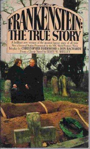 Frankenstein: The True Story Christopher Isherwood