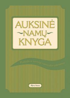 Auksinė namų knyga  by  Gundega Sēja