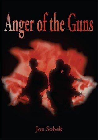 Anger of the Guns  by  Joe Sobek