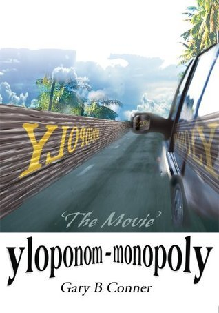 yloponom  -  monopoly: The Movie  by  Gary Conner