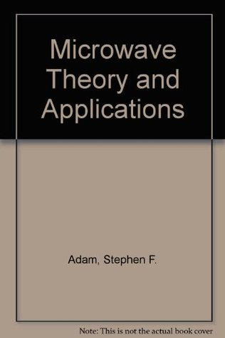 Microwave Theory and Applications  by  Stephen F. Adam