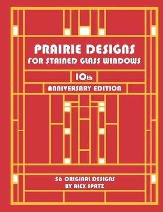 Prairie Designs for Stained Glass Windows Alex Spatz