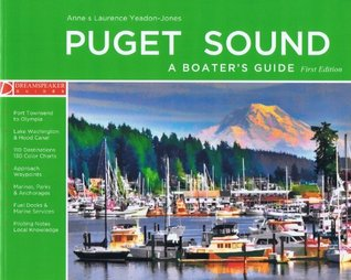 Puget Sound - A Boaters Guide: First Edition Anne Yeadon-Jones