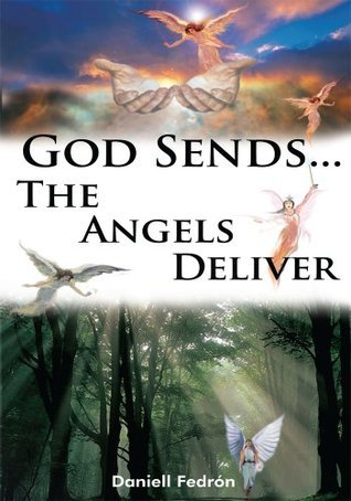 God Sends...The Angels Deliver Daniell Fedrxf3n