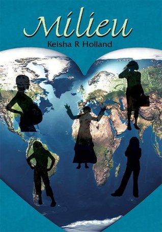Milieu Keisha R. Holland