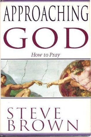 Approaching God: How to Pray Steve Brown