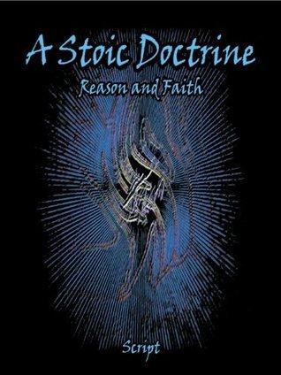 A Stoic Doctrine: Reason and Faith script