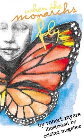 When the Monarchs Fly Robert J. Myers