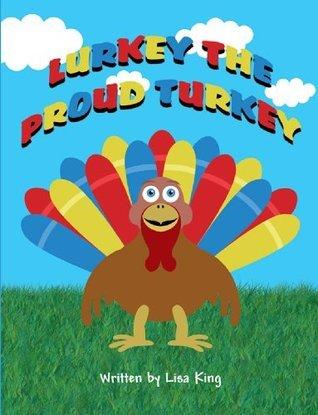 Lurkey The Proud Turkey Lisa King