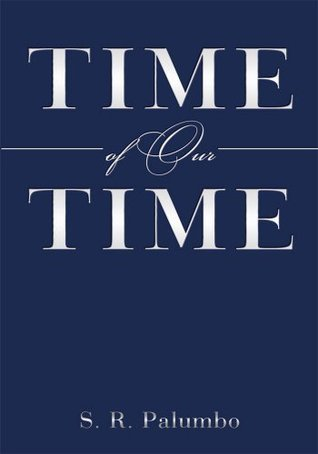 Time of Our Time S.R. Palumbo