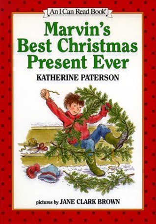 Marvins Best Christmas Present Ever  by  Katherine Paterson