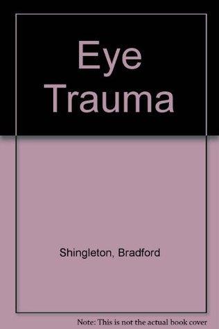 Eye Trauma Bradford J. Shingleton
