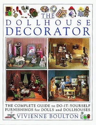 Doll House Decorator  by  Vivienne Boulton