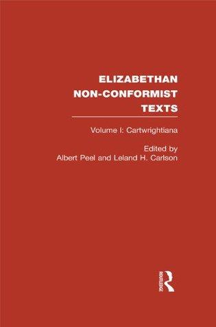 Cartwrightiana: 1 (Elizabethan Non-Conformist Texts)  by  Leland H. Carlson