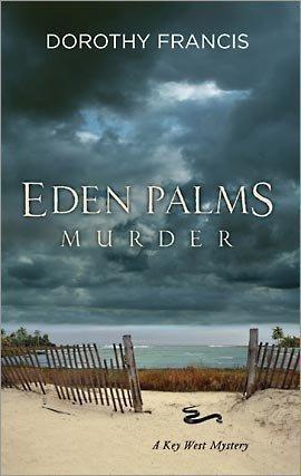 Eden Palms Murder (Key West Mystery, #1)  by  Dorothy Brenner Francis