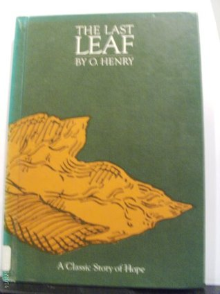 The Last Leaf (Creative Classic Series) O. Henry