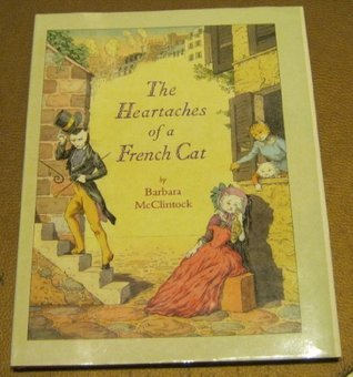 The Heartaches of a French Cat Barbara McClintock