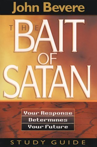 The Bait of Satan: Your Response Determines Your Future  by  John Bevere