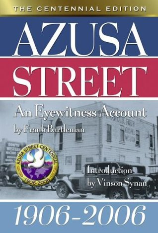 Azusa Street the Centennial Edition Frank Bartleman