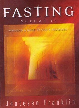 Fasting - Volume II  by  Jentezen Franklin