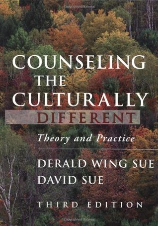 Counseling the Culturally Different: Theory and Practice  by  Derald Wing Sue
