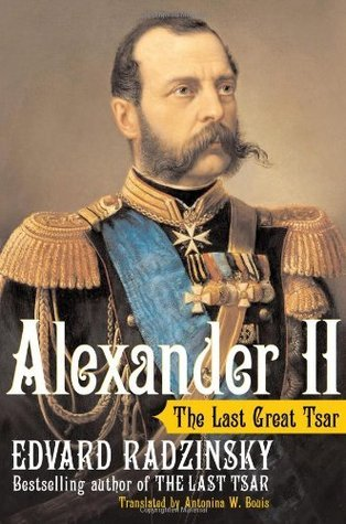 Alexander II: The Last Great Tsar Edvard Radzinsky