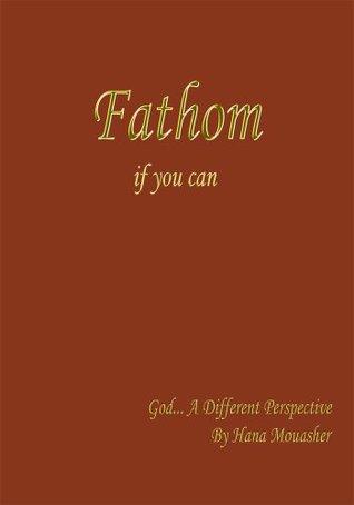 Fathom if you can  by  Hana Mouasher