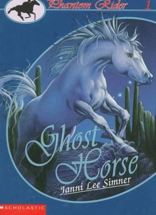 Ghost Horse (Phantom Rider, #1) Janni Lee Simner