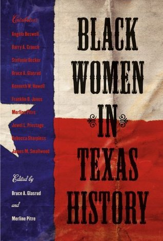Black Women in Texas History (Centennial Series of the Association of Former Students, Texas A&M University) Bruce A. Glasrud