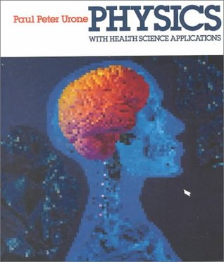 Physics: With Health Science Applications Paul Peter Urone