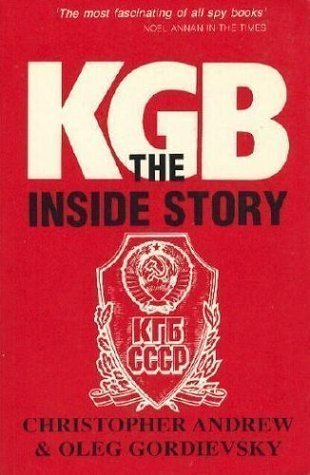 KGB: The Inside Story of Its Foreign Operations from Lenin to Gorbachev Christopher M. Andrew