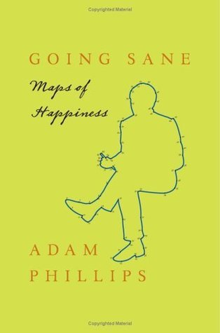 Going Sane: Maps of Happiness  by  Adam Phillips
